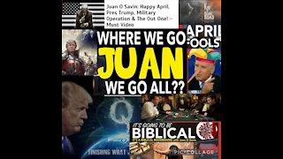 Juan O Savin Interview, April 1, Trump, Plan, Military