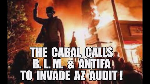 Cabal Calls BLM Antifa to Fight AZ Audit! Q+ Trump: BQQM Week Ahead! Nothing Can Stop What's Coming!