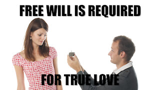 Free Will is Required For True Love