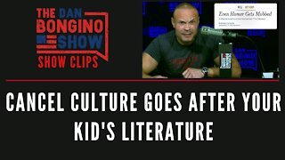 Cancel Culture Goes After Your Kid's Literature - Dan Bongino Show Clips