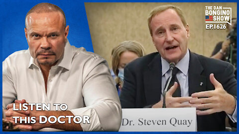 Ep. 1626 Stop What You're Doing And Listen To This Doctor - The Dan Bongino Show