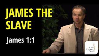James 1:1 James the Slave