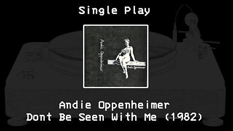 Andie Oppenheimer - Don't Be Seen With Me (1982)