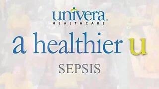 A Healther U: Univera Healthcare on Sepsis