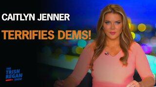 Caitlyn Jenner TERRIFIES Dems!