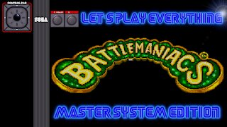 Let's Play Everything: Battlemaniacs