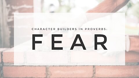 3.10.21 Wednesday Lesson - FEAR