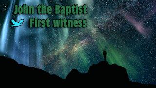 John The Baptist, First Witness