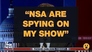 NSA SPYING ON TUCKER CARLSON TONIGHT SHOW