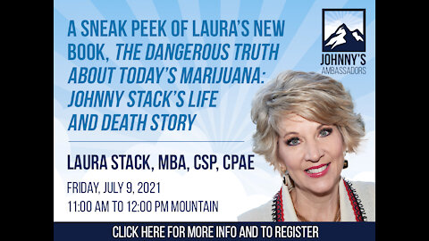 Laura's new book, The Dangerous Truth About Today's Marijuana: Johnny Stack's Life and Death Story