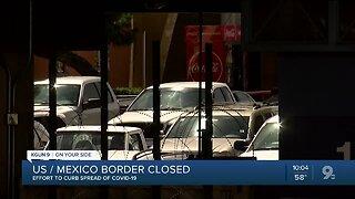 U.S./Mexico closes to curb spread of COVID-19