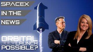 Starship Orbital Flight Still Targeting July Despite Needing New Booster | SpaceX in the News