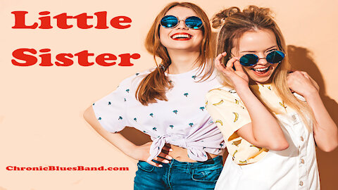 Little Sister performed by the Chronic Blues Band of Detroit