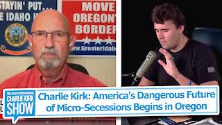 Charlie Kirk: America's Dangerous Future of Micro-Secessions Begins in Oregon