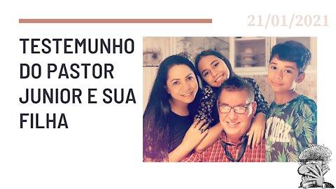 Testemunho do Pastor Junior e sua filha
