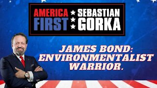 James Bond: Environmentalist warrior. Sebastian Gorka on AMERICA First