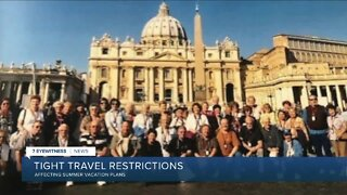 Tight travel restrictions impacting summer vacation plans