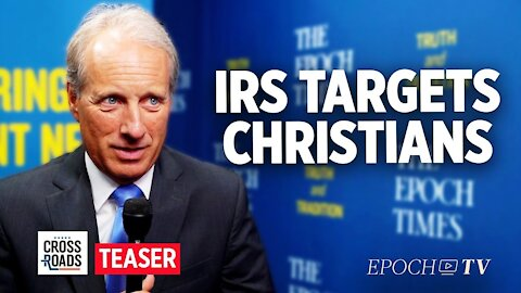 Kelly Shackelford: IRS Claims Christianity Is Political, Targets Nonprofits | Crossroads