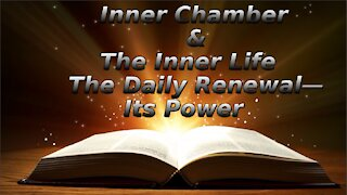26 The Inner Chamber The Inner Life, The Daily Renewal Its Power