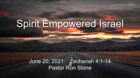2021-06-20 - Spirit Empowered Israel (Zechariah 4:1-14) Ron Stone