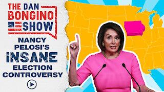 Nancy Pelosi's Insane Election Controversy