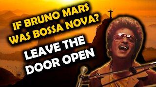 Bruno Mars - Leave the Door Open (Bossa Nova Cover)