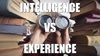Intelligence vs Experience