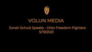 Jonah Schulz speaks Ohio Freedom Fighters 5/19