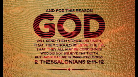 God Will Choose Their Delusions - Get Right With Jesus