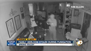 Family heirloom stolen during fumigation