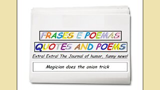 Funny news: Magician does the onion trick! [Quotes and Poems]