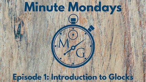 Minute Mondays: Introduction to Glocks