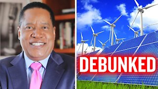 The Truth About Delusional Renewable Energy and Democrats   Larry Elder