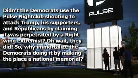 Pulse Nightclub to Become National Memorial. Republicans Immortalize Democrats' Attacks Using it