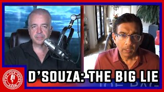 Dinesh D'Souza and the Big Lie We Face Daily