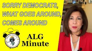 Sorry, Democrats, What Goes Around, Comes Around