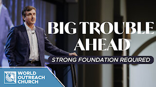Big Trouble Ahead [Strong Foundation Required]