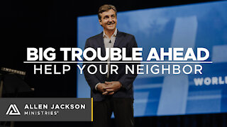 Big Trouble Ahead - Help Your Neighbor