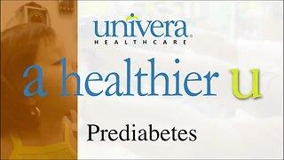 A Healthier U: Univera Healthcare on prediabetes