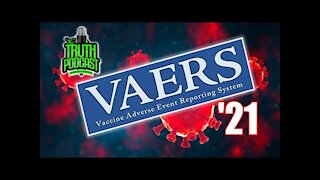 VAERS-21 - The Truth Podcast: Question Everything!