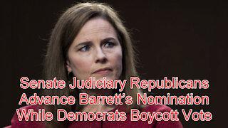 Senate Judiciary Republicans Advance Barrett's Nomination While Democrats Boycot