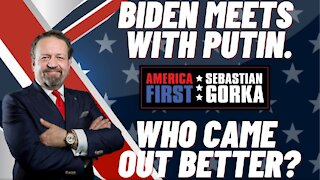 Sebastian Gorka FULL SHOW: Biden meets with Putin. Who came out better?