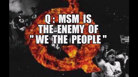 Q: MSM IS THE ENEMY OF THE PEOPLE! TRUMP EXPOSES FAKE NEWS CCP PROPAGANDA! THE REAL VIRUS! MAGA KAG!