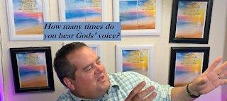 How many times do you hear God's voice?