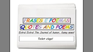 Funny news: Toilet clogs! [Quotes and Poems]