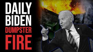 The Daily Biden Dumpster Fire