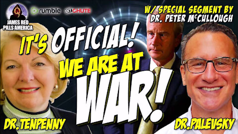 It's OFFICIAL! We're At WAR! Dr Tenpenny, Dr McCullough & Dr Palevsky DROP BOMBS On The COVID LIE!