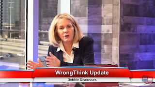 WrongThink Update | Debbie Discusses 2.3.21