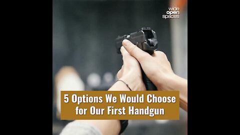 5 Great Picks for Your First Handgun