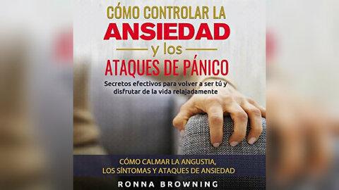 Como controlar la ansiedad y los ataques de panico (audiolibro) de Ronna Browning